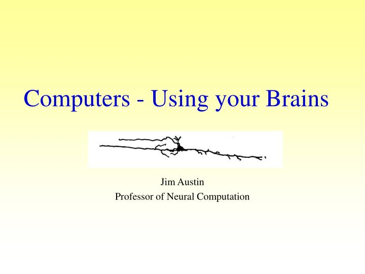 Computers using your brains