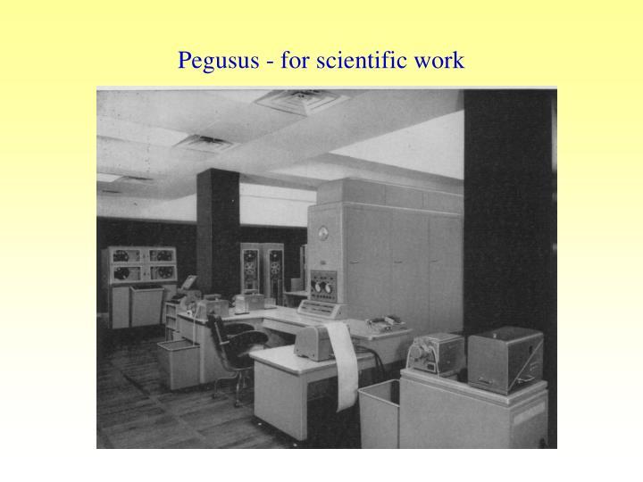 Pegusus - for scientific work