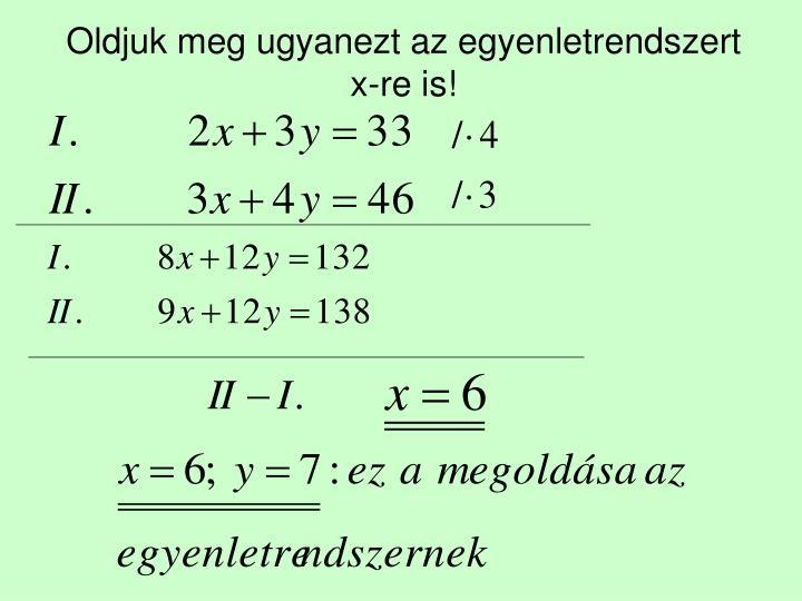 Oldjuk meg ugyanezt az egyenletrendszert x-re is!