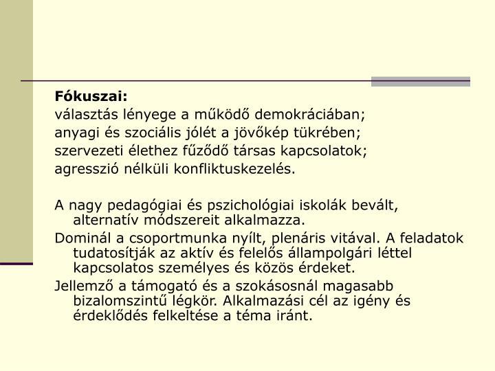 Fókuszai: