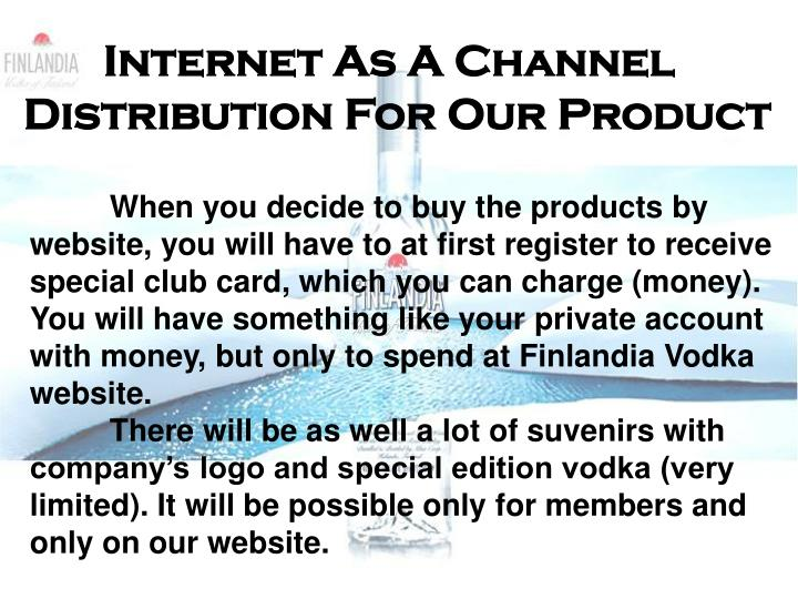 Internet As A Channel Distribution For Our Product