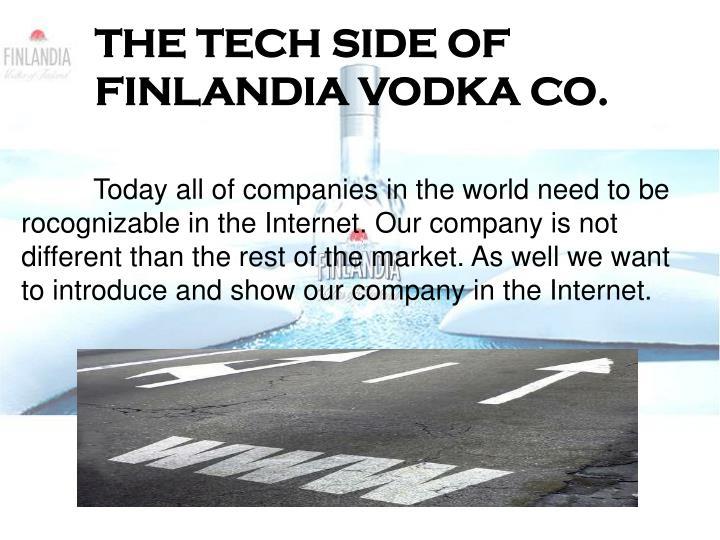 THE TECH SIDE OF FINLANDIA VODKA CO.