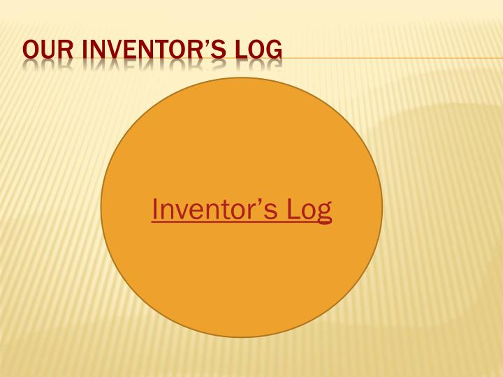 Our Inventor's log