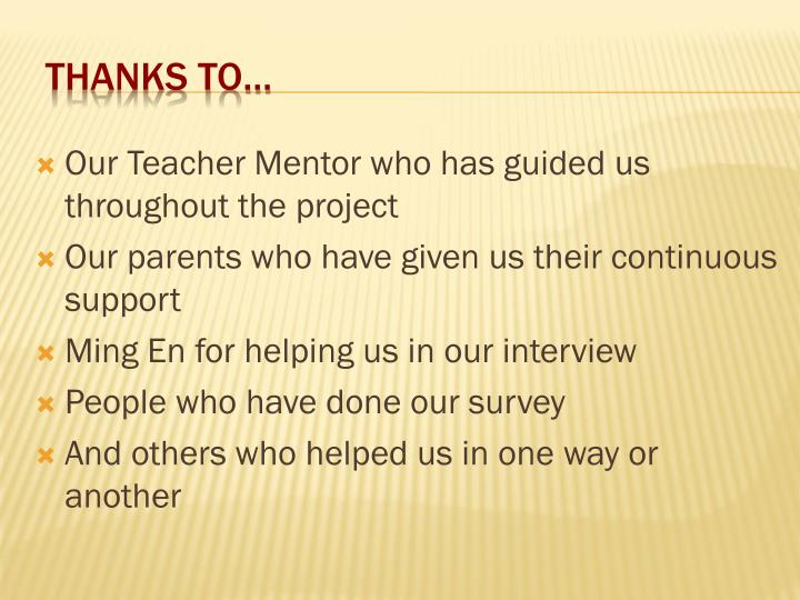 Our Teacher Mentor who has guided us throughout the project