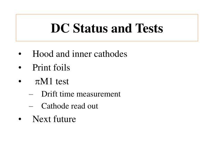 DC Status and Tests