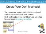 create your own methods