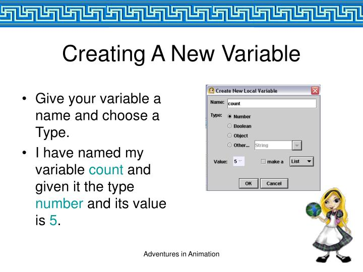Give your variable a name and choose a Type.