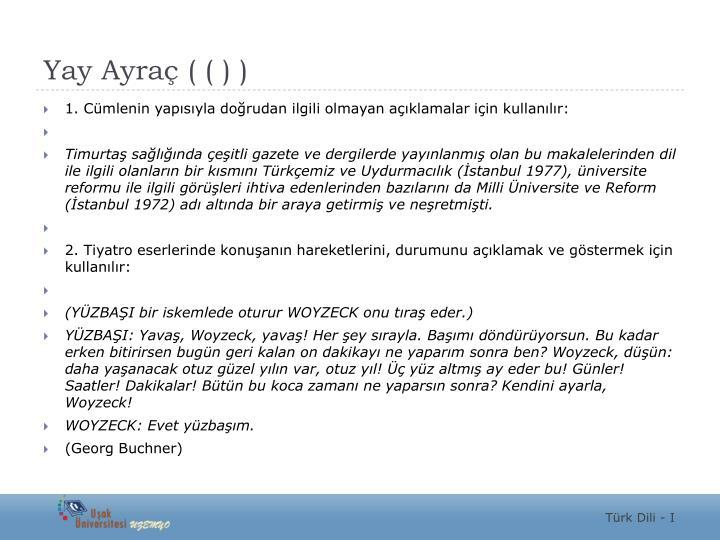 Yay Ayraç ( ( ) )