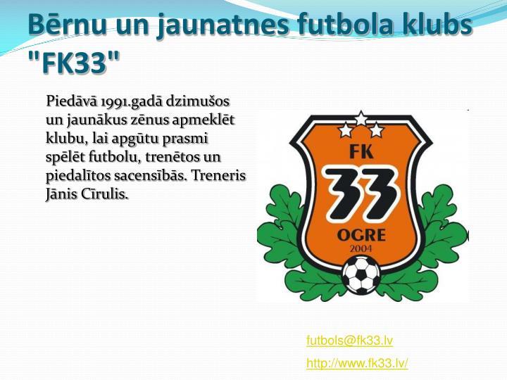 """Bērnu un jaunatnes futbola klubs """"FK33"""""""