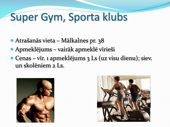 Super Gym, Sporta klubs