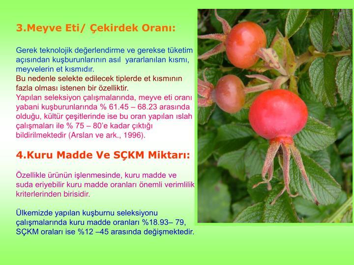 3.Meyve Eti/ Çekirdek Oranı: