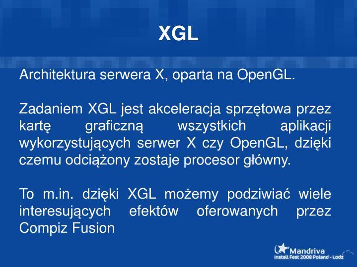 Architektura serwera X, oparta na OpenGL.