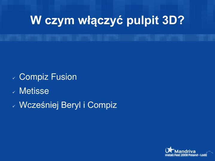 W czym włączyć pulpit 3D?