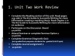 1 unit two work review