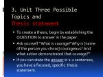 3 unit three possible topics and thesis statement1