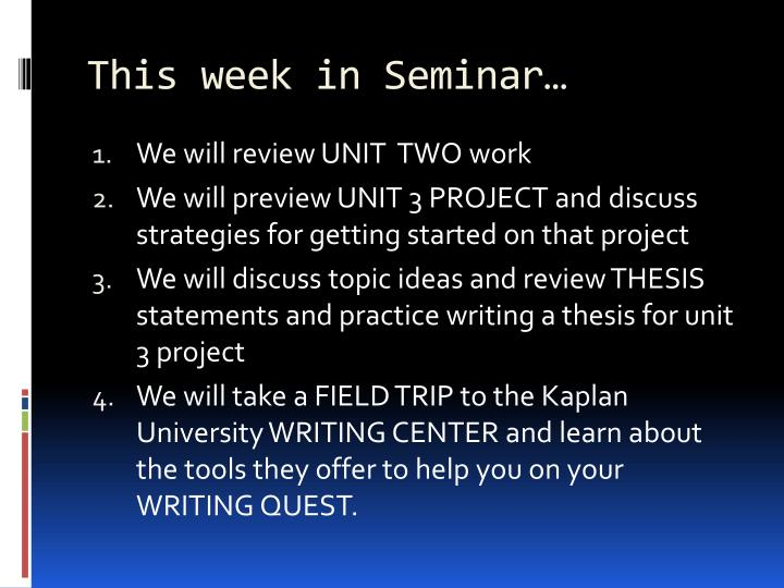 This week in Seminar…