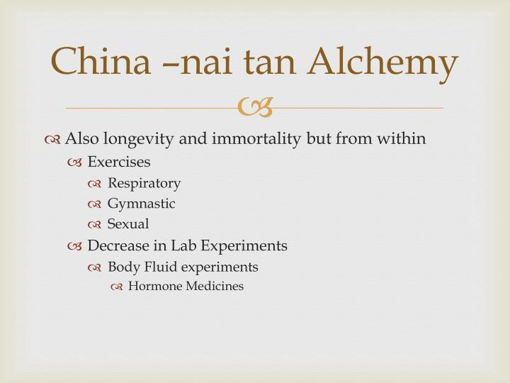 China –nai tan Alchemy