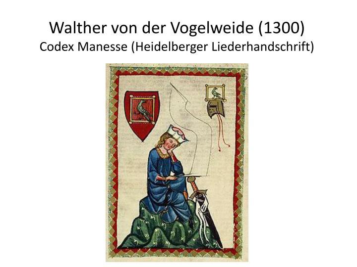 Walther von der Vogelweide (1300)