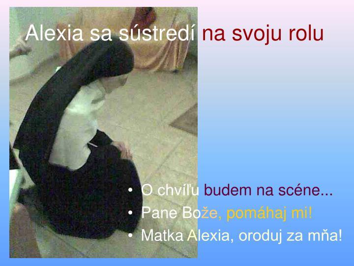 Alexia sa sústredí