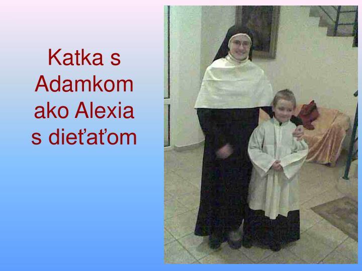 Katka s Adamkom ako Alexia s dieťaťom