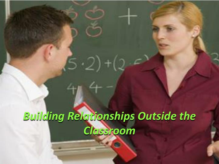 Building Relationships Outside the Classroom