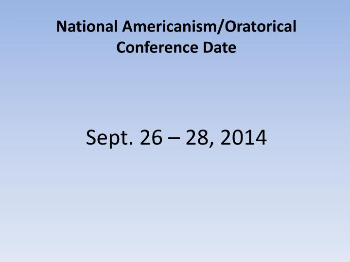 National Americanism/Oratorical Conference Date