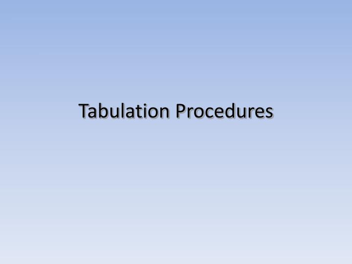 Tabulation Procedures