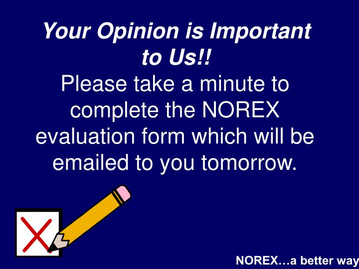 Your Opinion is Important to Us!!