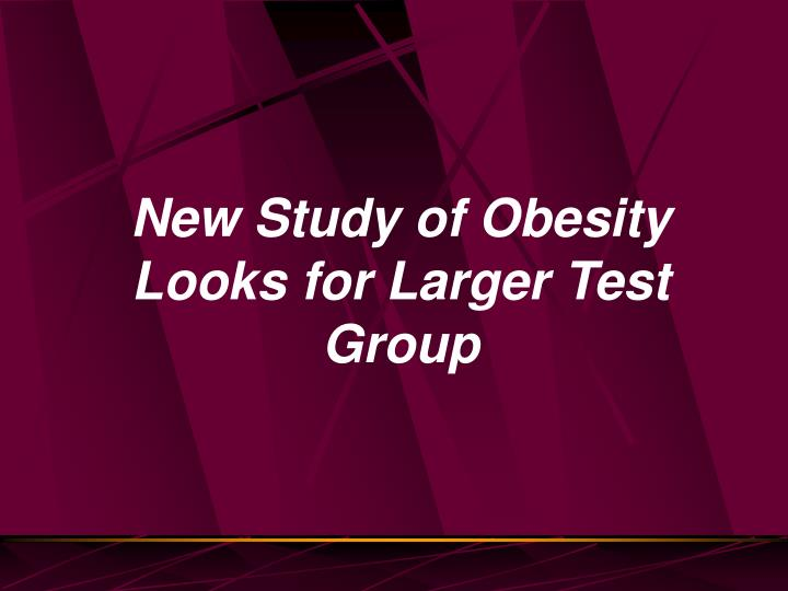 New Study of Obesity Looks for Larger Test Group