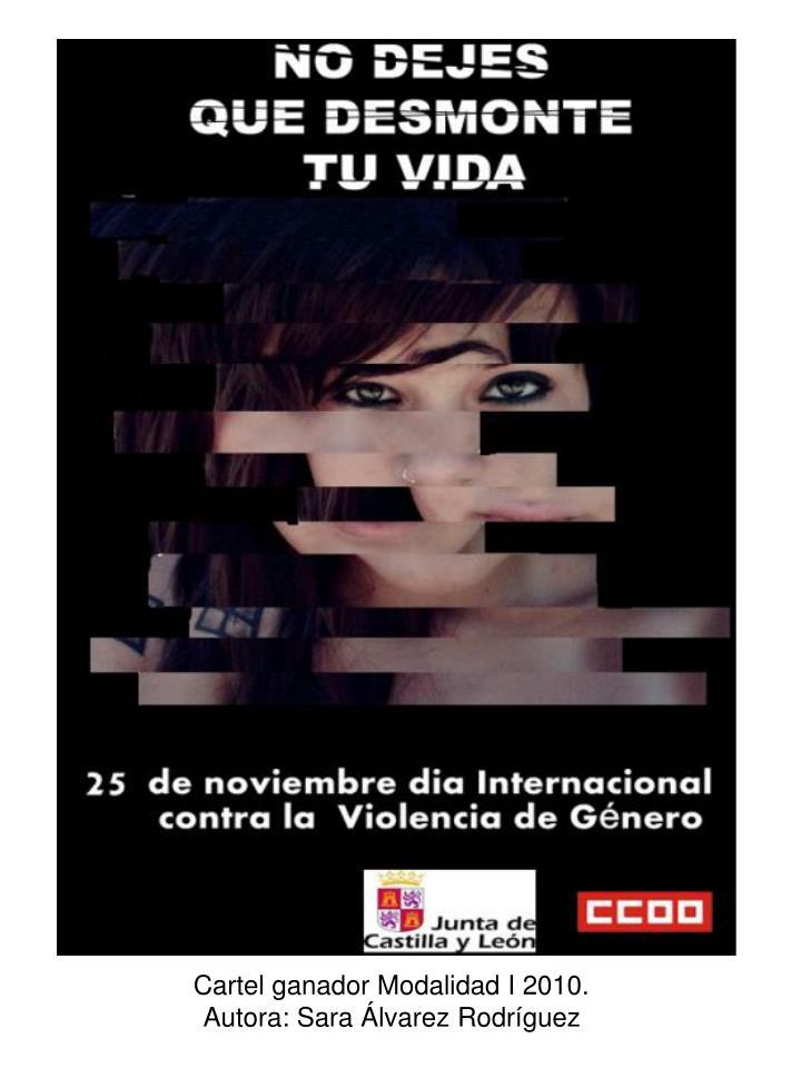 Cartel ganador Modalidad I 2010.