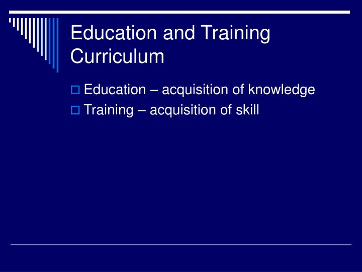 Education and Training Curriculum