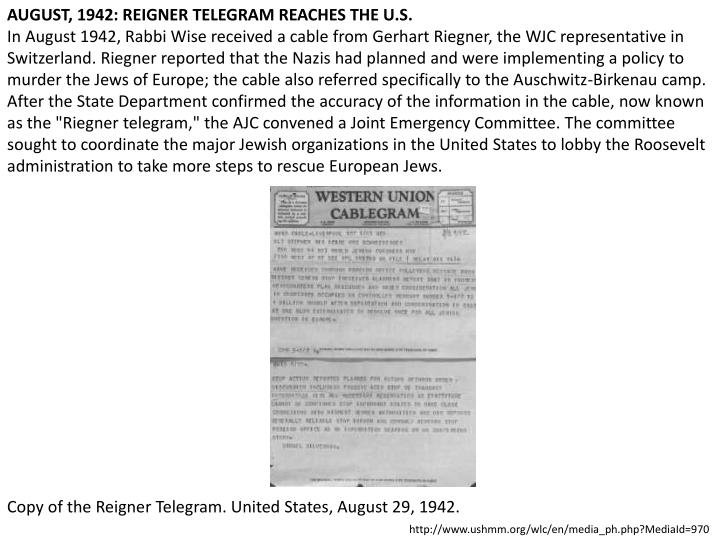 AUGUST, 1942: REIGNER TELEGRAM REACHES THE U.S.