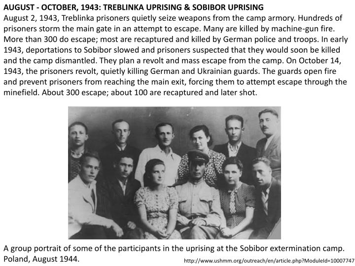 AUGUST - OCTOBER, 1943: TREBLINKA UPRISING & SOBIBOR UPRISING