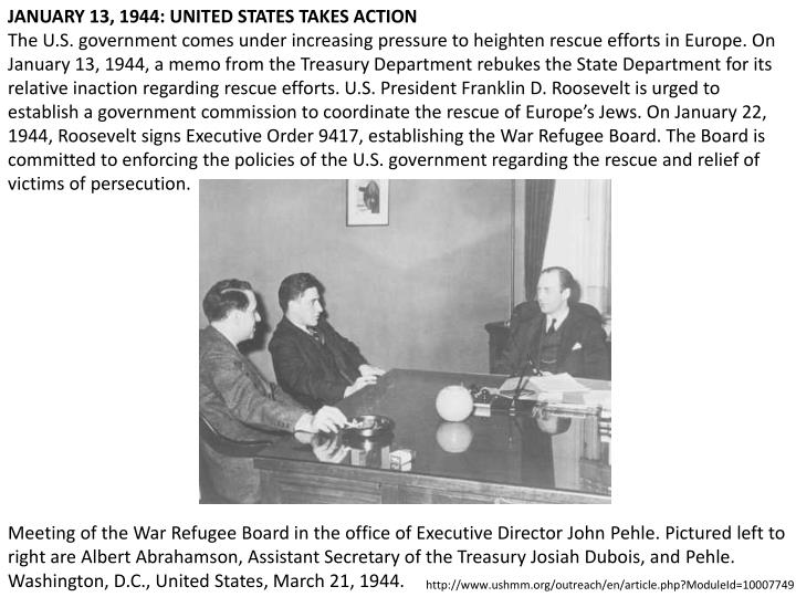 JANUARY 13, 1944: UNITED STATES TAKES ACTION