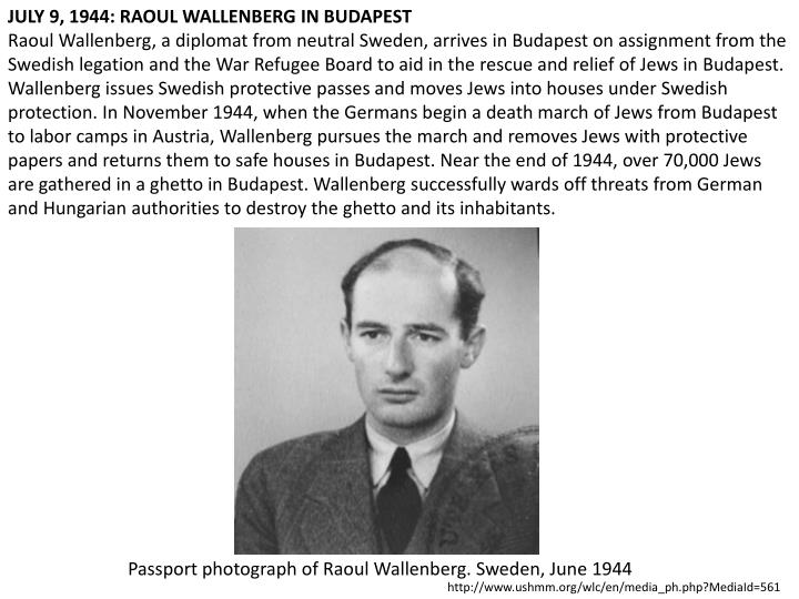 JULY 9, 1944: RAOUL WALLENBERG IN BUDAPEST