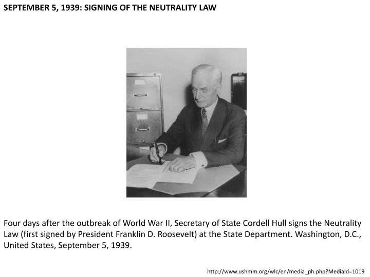 SEPTEMBER 5, 1939: SIGNING OF THE NEUTRALITY LAW