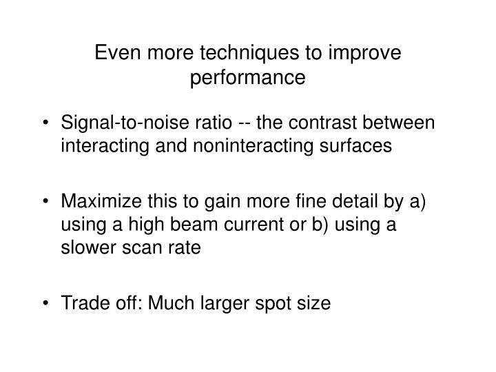 Even more techniques to improve performance