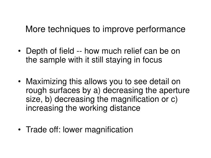 More techniques to improve performance