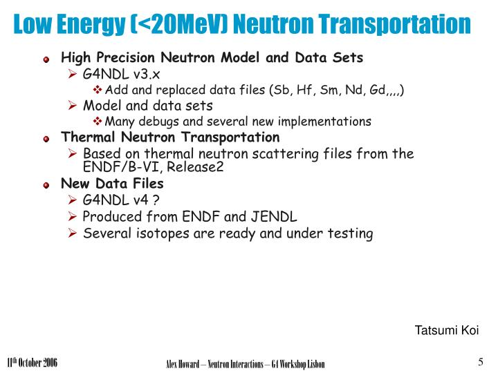 Low Energy (<20MeV) Neutron Transportation