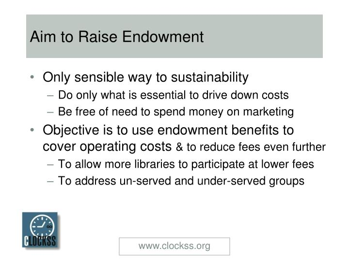 Aim to Raise Endowment