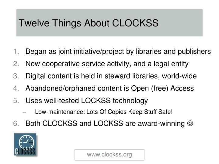 Twelve Things About CLOCKSS