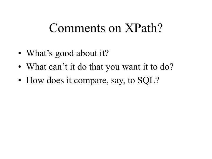 Comments on XPath?