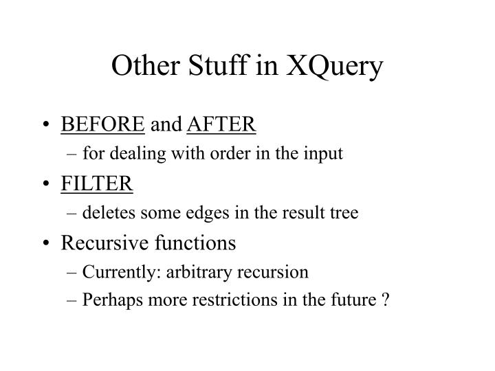 Other Stuff in XQuery