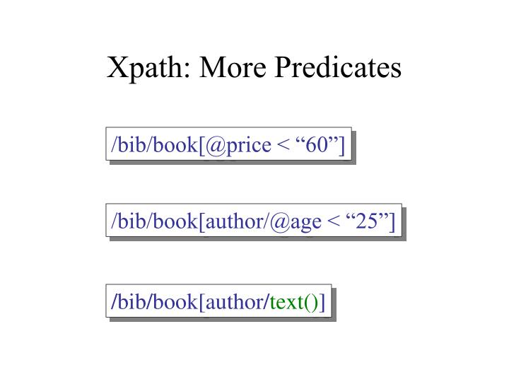 Xpath: More Predicates
