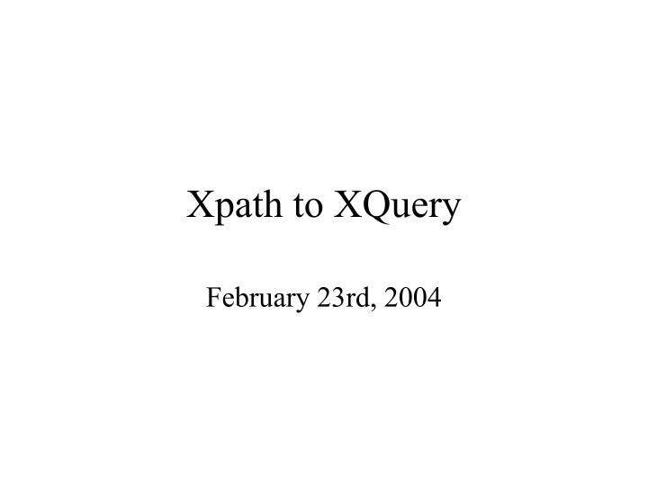 Xpath to xquery