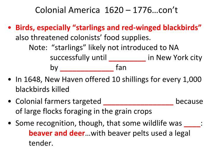 Colonial America  1620 – 1776…con't