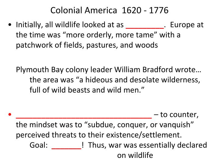 Colonial America  1620 - 1776
