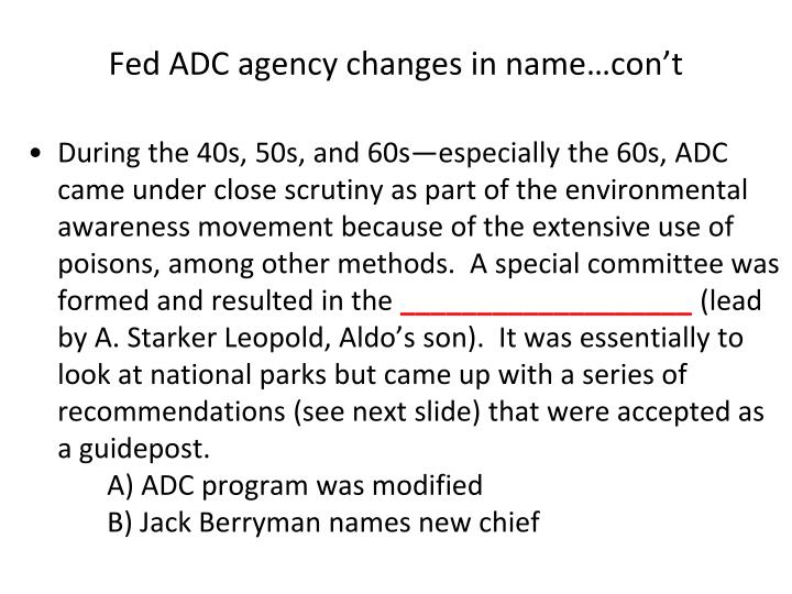 Fed ADC agency changes in name…con't