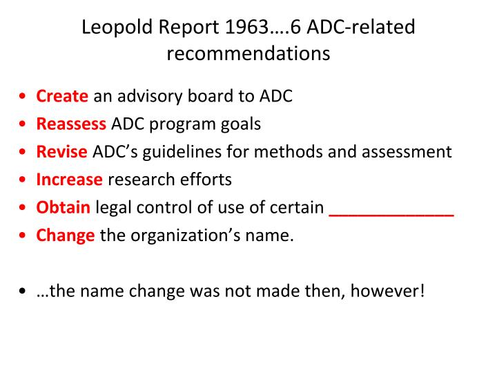 Leopold Report 1963….6 ADC-related recommendations