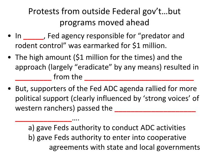 Protests from outside Federal gov't…but programs moved ahead